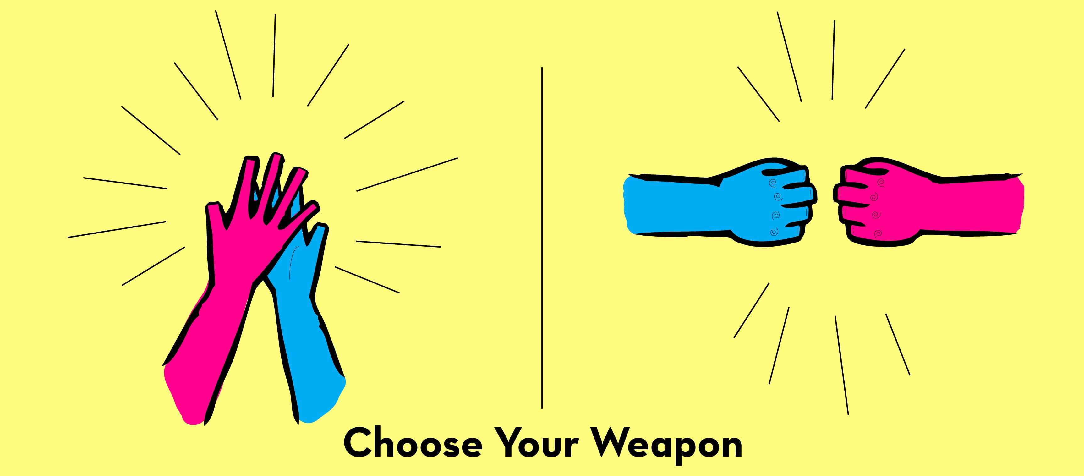 choose your weapon: 2 sets of hands, one fist bumping and one high-fiving.